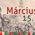 Március 15. – Az 1848-49-es forradalom és a szabadságharc története